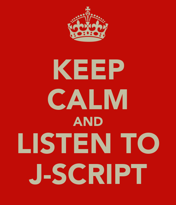 KEEP CALM AND LISTEN TO J-SCRIPT