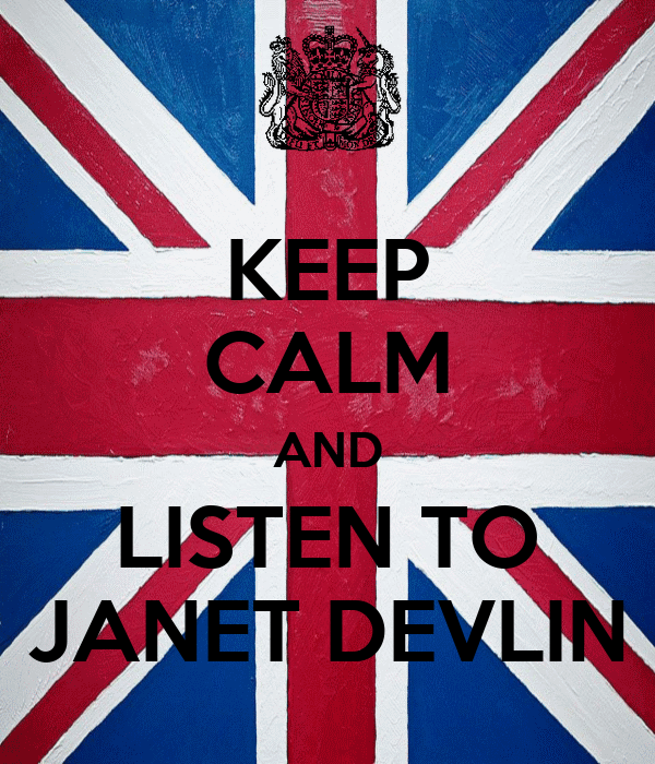 KEEP CALM AND LISTEN TO JANET DEVLIN