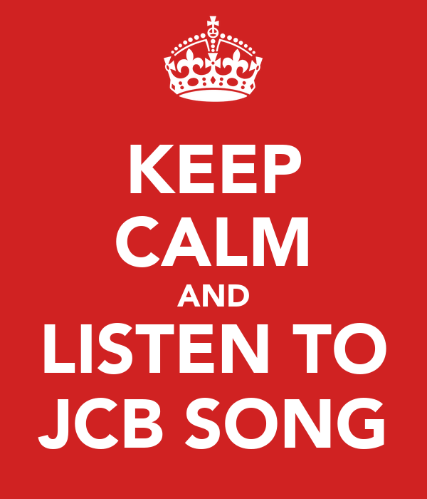 KEEP CALM AND LISTEN TO JCB SONG