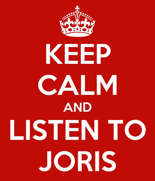 KEEP CALM AND LISTEN TO JORIS