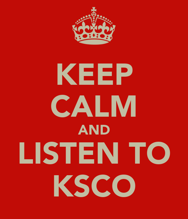 KEEP CALM AND LISTEN TO KSCO