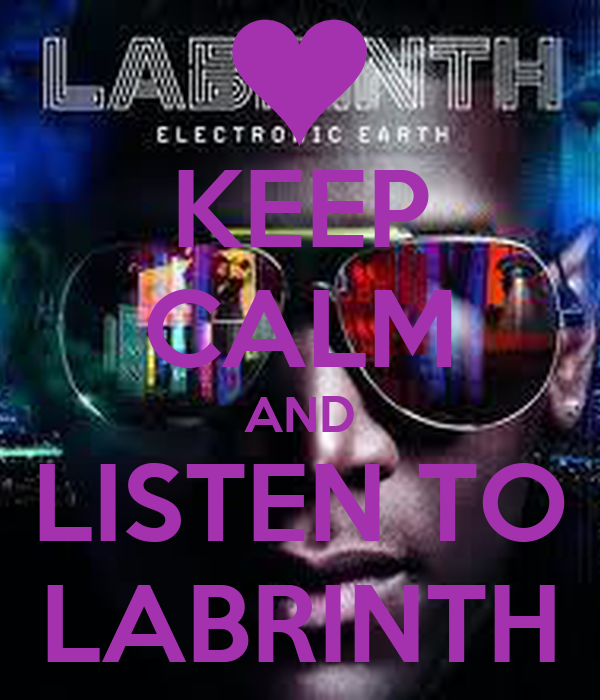 KEEP CALM AND LISTEN TO LABRINTH