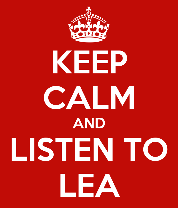 KEEP CALM AND LISTEN TO LEA