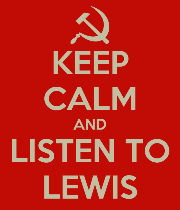 KEEP CALM AND LISTEN TO LEWIS