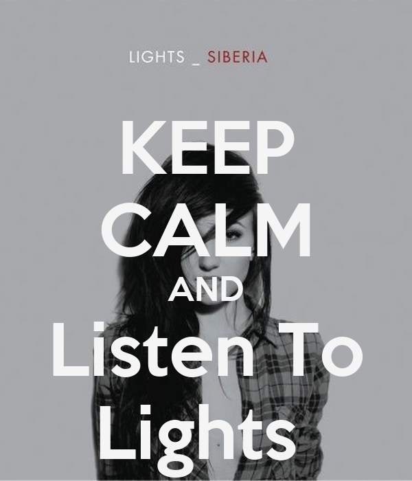 KEEP CALM AND Listen To Lights