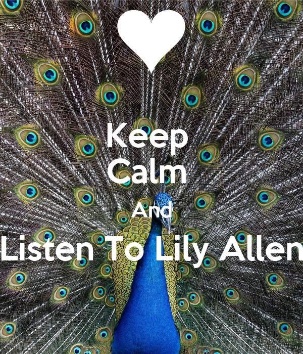 Keep  Calm  And Listen To Lily Allen