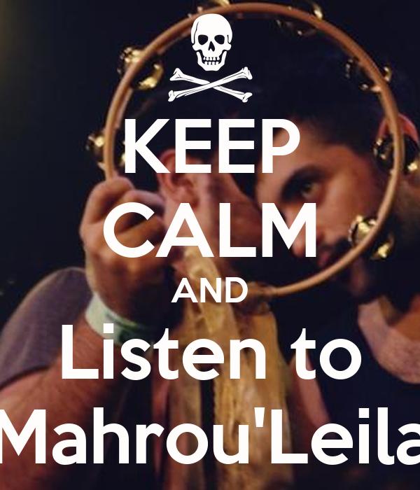 KEEP CALM AND Listen to Mahrou'Leila