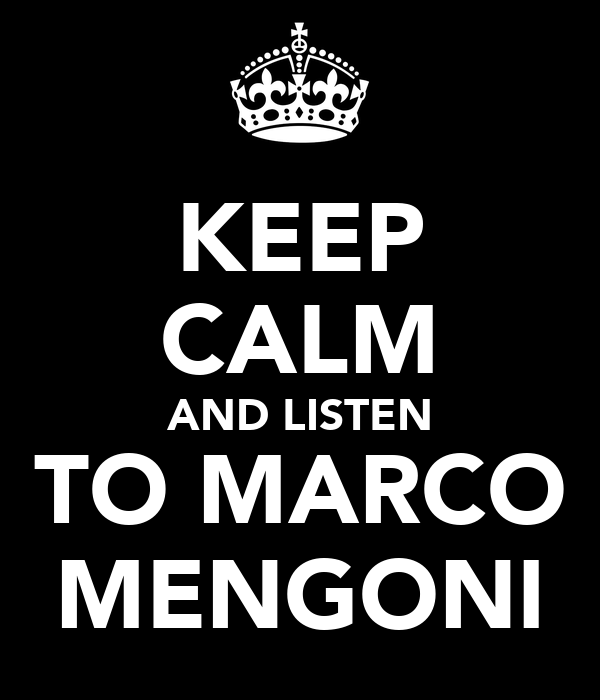 KEEP CALM AND LISTEN TO MARCO MENGONI