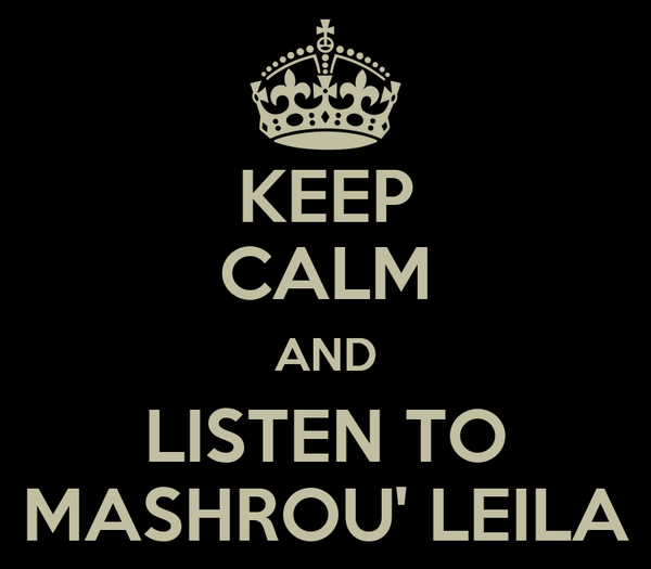 KEEP CALM AND LISTEN TO MASHROU' LEILA