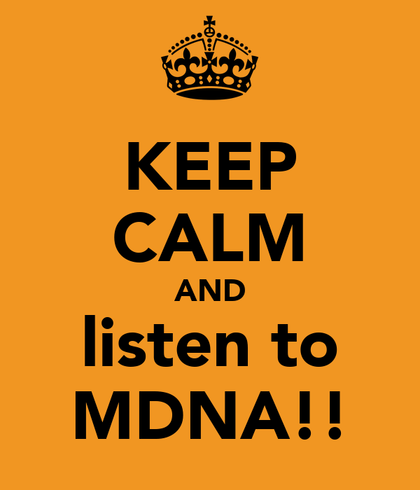 KEEP CALM AND listen to MDNA!!