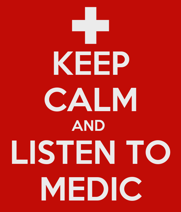 KEEP CALM AND  LISTEN TO MEDIC