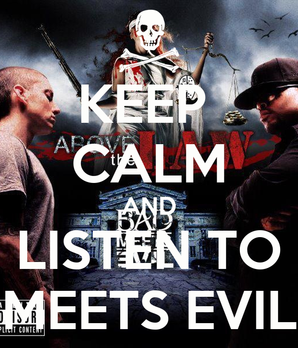 KEEP  CALM AND LISTEN TO MEETS EVIL