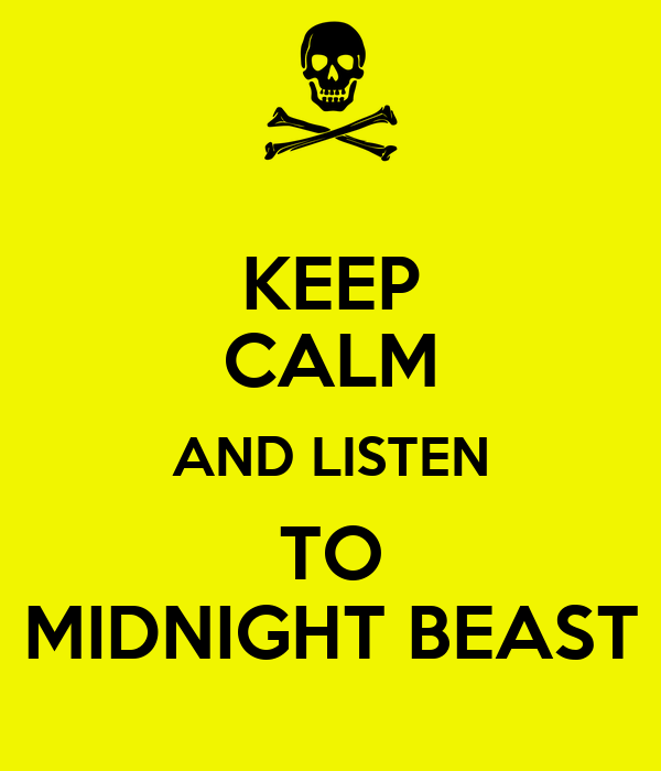 KEEP CALM AND LISTEN TO MIDNIGHT BEAST