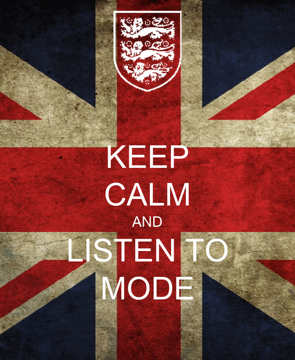 KEEP CALM AND LISTEN TO MODE