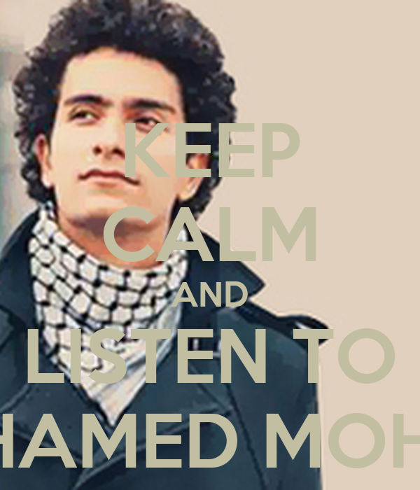 KEEP CALM AND LISTEN TO MOHAMED MOHSEN
