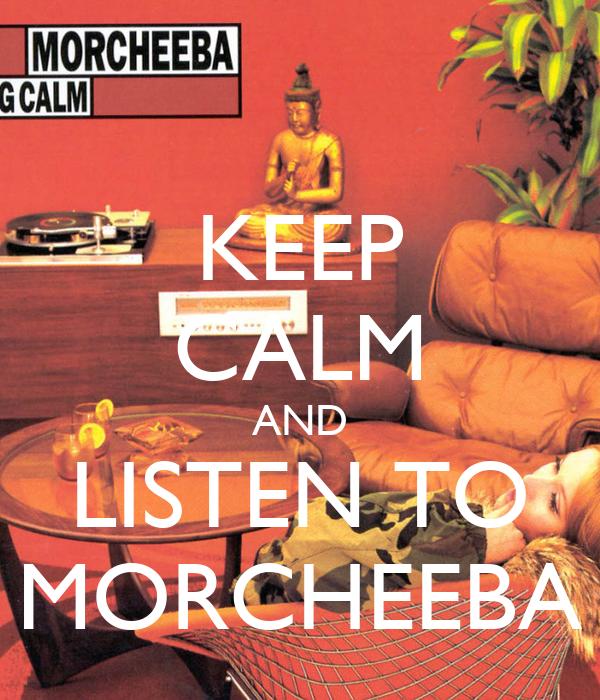 KEEP CALM AND LISTEN TO MORCHEEBA