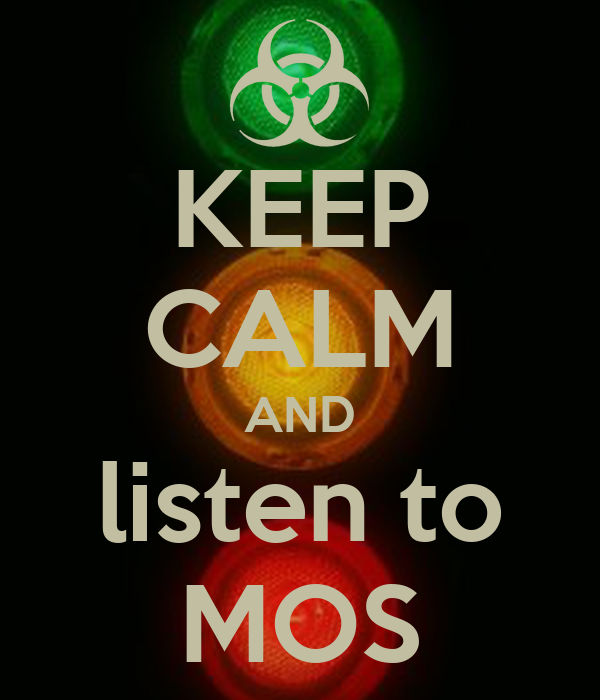 KEEP CALM AND listen to MOS