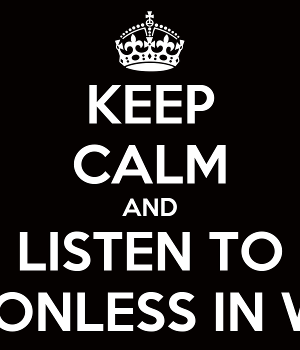 KEEP CALM AND LISTEN TO MOTIONLESS IN WHITE