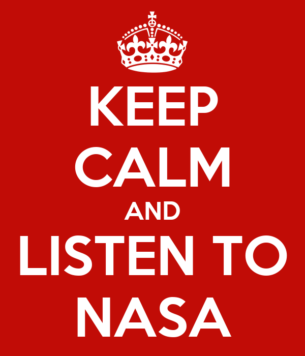 KEEP CALM AND LISTEN TO NASA