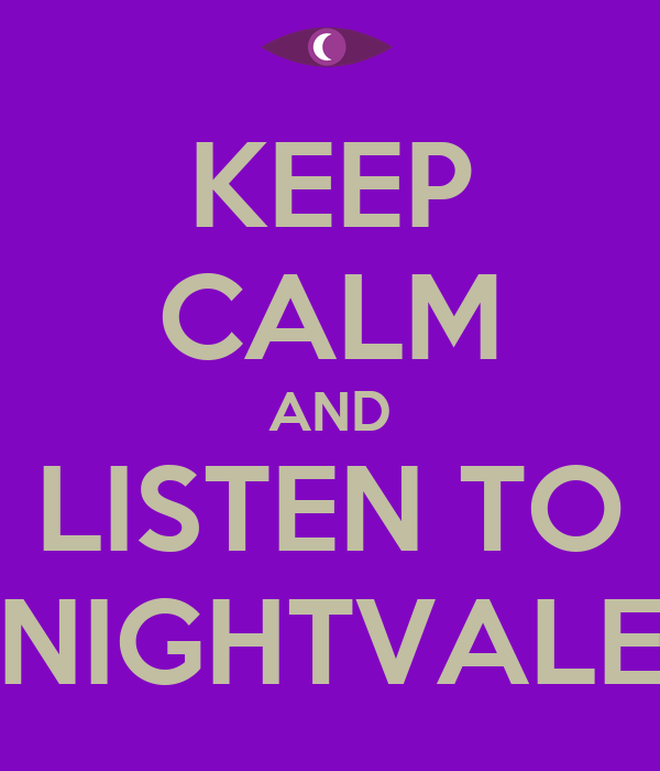 KEEP CALM AND LISTEN TO NIGHTVALE