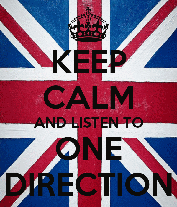 KEEP CALM AND LISTEN TO ONE DIRECTION