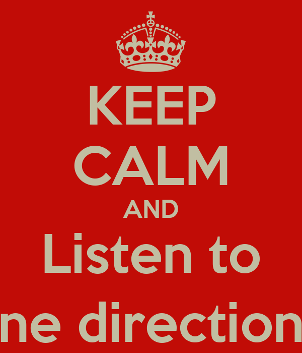 KEEP CALM AND Listen to One direction (:
