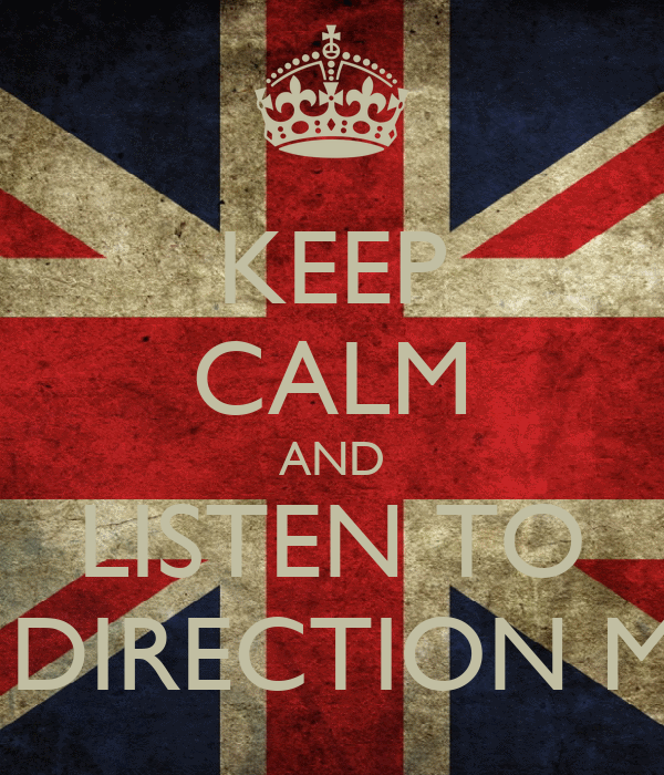 KEEP CALM AND LISTEN TO ONE DIRECTION MUSIC