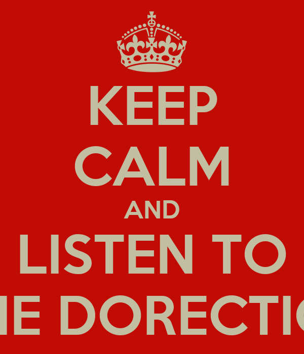 KEEP CALM AND LISTEN TO ONE DORECTION