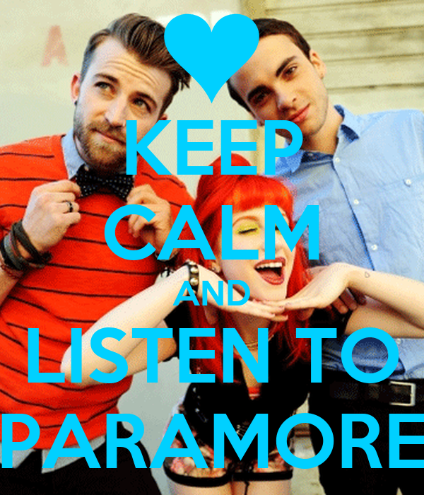 KEEP CALM AND LISTEN TO PARAMORE
