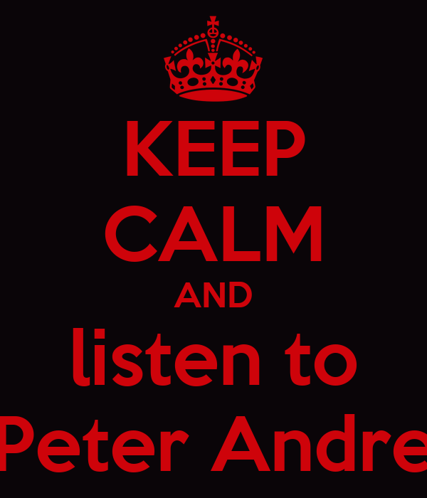 KEEP CALM AND listen to Peter Andre