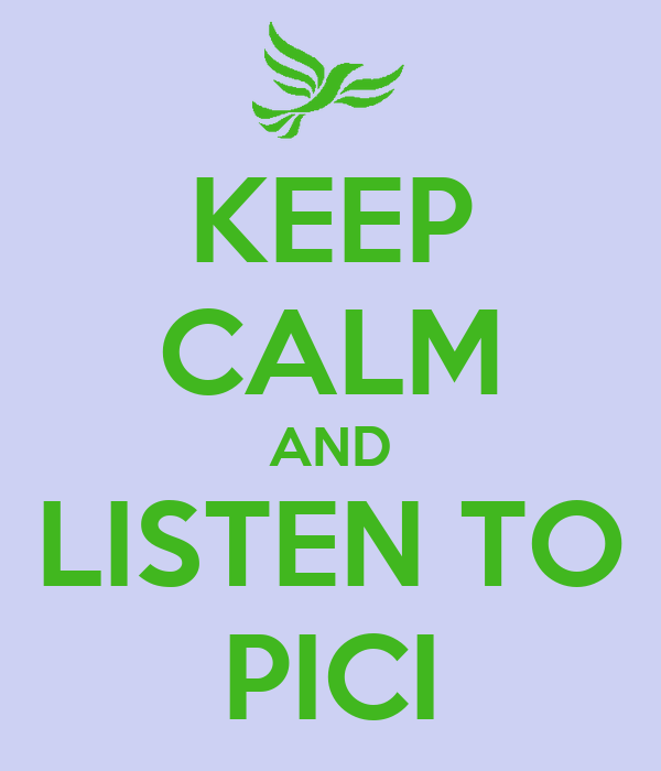 KEEP CALM AND LISTEN TO PICI