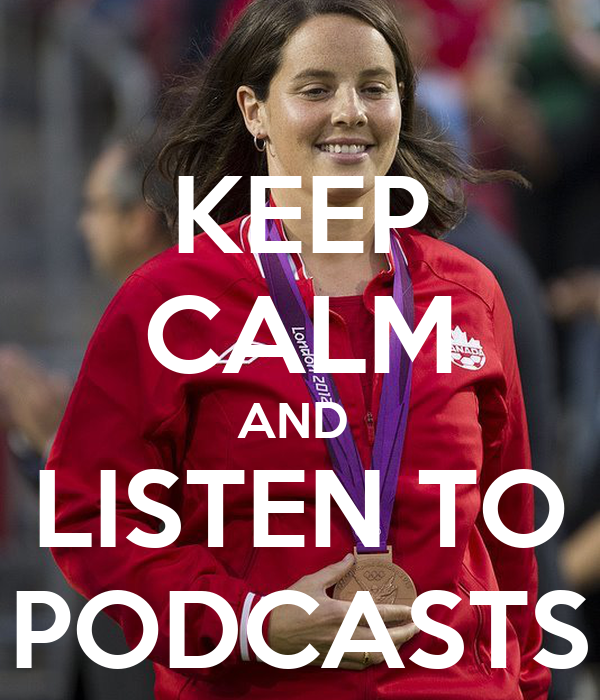 KEEP CALM AND  LISTEN TO PODCASTS