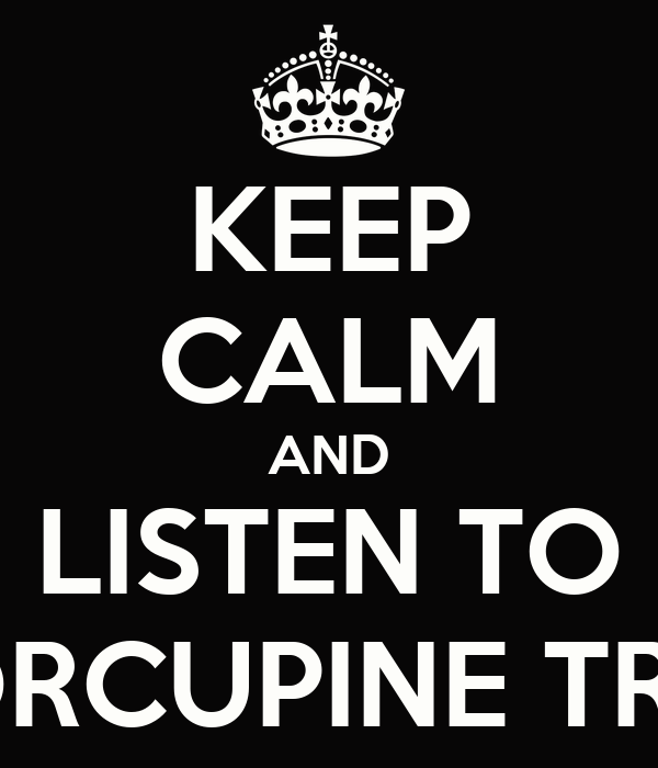 KEEP CALM AND LISTEN TO PORCUPINE TREE