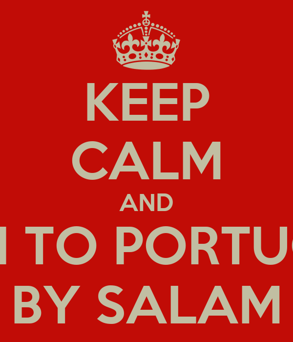 KEEP CALM AND LISTEN TO PORTUGALIA BY SALAM