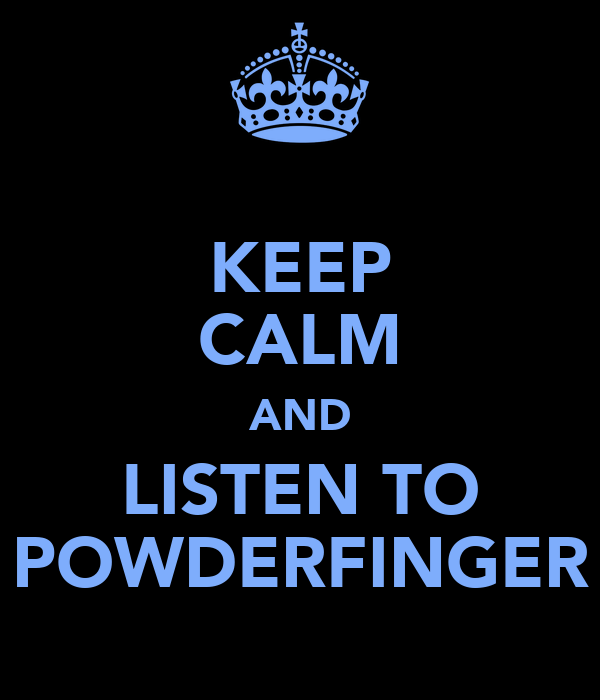 KEEP CALM AND LISTEN TO POWDERFINGER