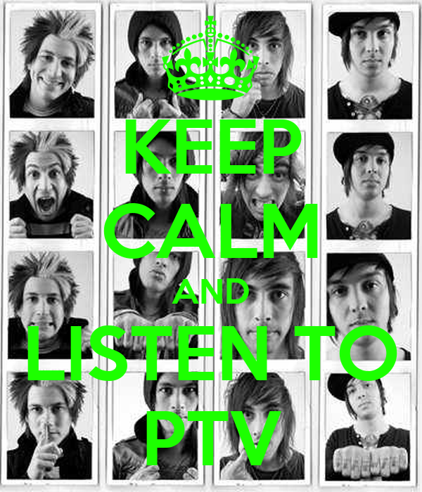 KEEP CALM AND LISTEN TO PTV