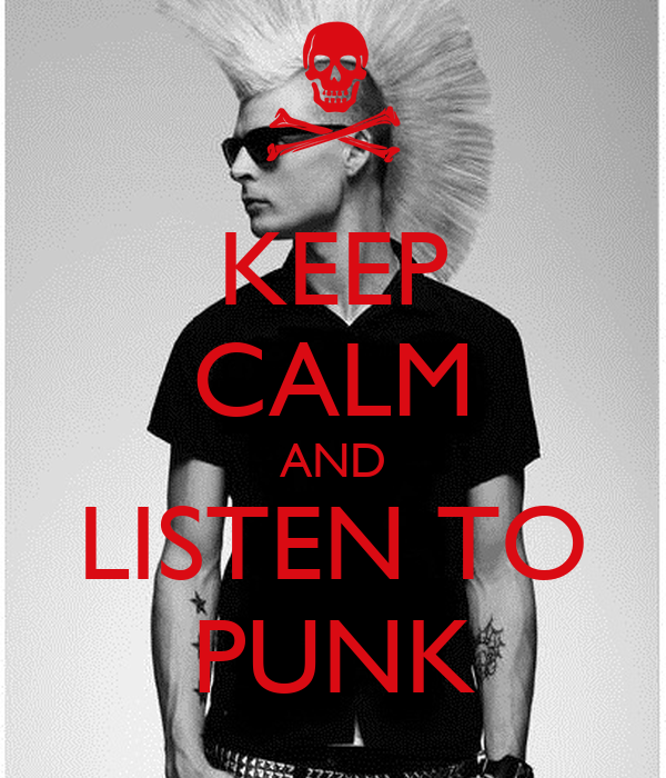 KEEP CALM AND LISTEN TO PUNK