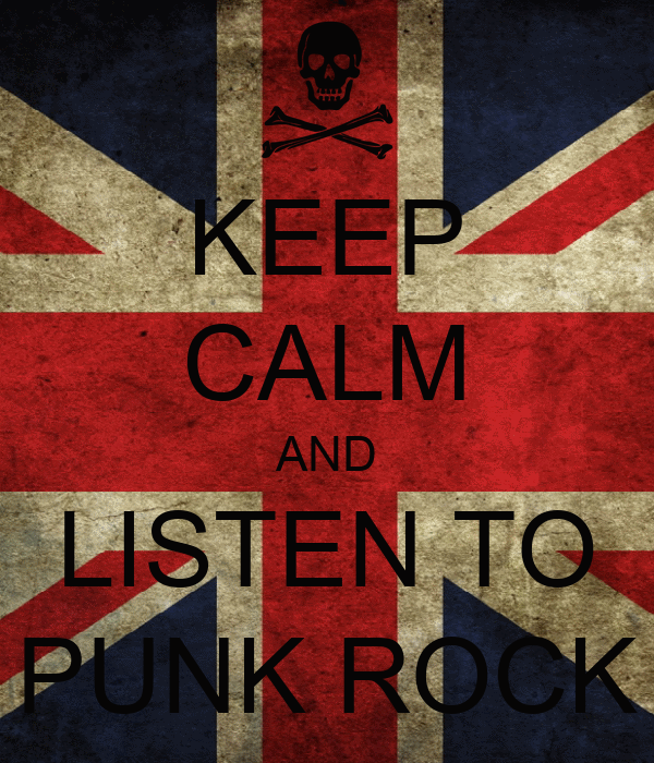 KEEP CALM AND LISTEN TO PUNK ROCK