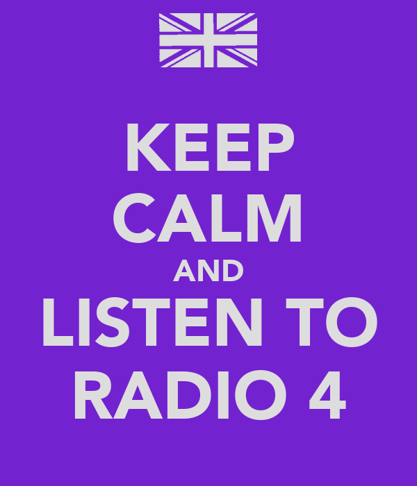 KEEP CALM AND LISTEN TO RADIO 4