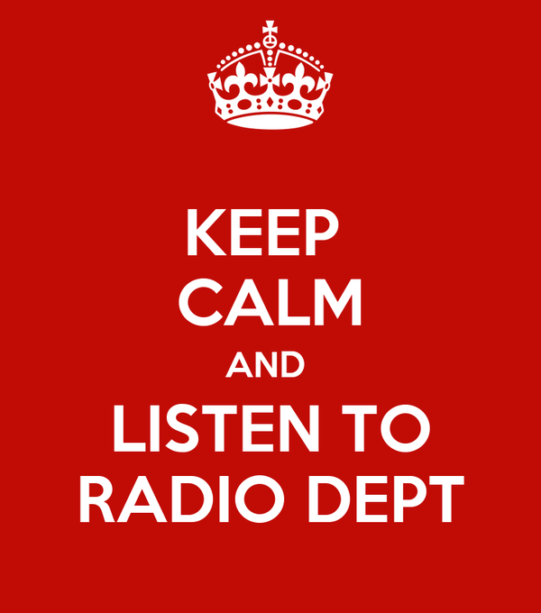 KEEP  CALM AND  LISTEN TO RADIO DEPT