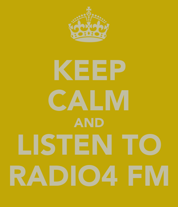 KEEP CALM AND LISTEN TO RADIO4 FM