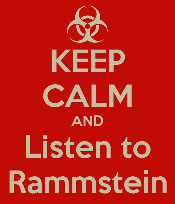 KEEP CALM AND Listen to Rammstein