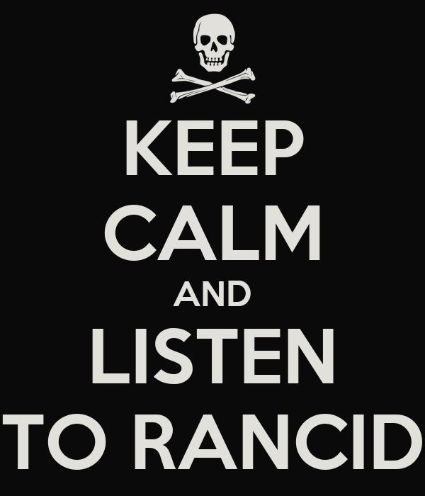 KEEP CALM AND LISTEN TO RANCID