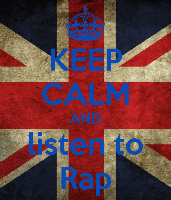 KEEP CALM AND listen to Rap