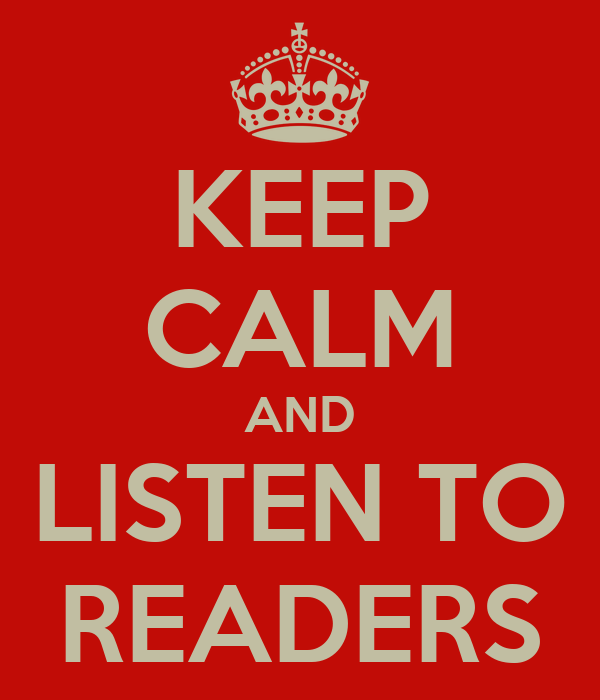 KEEP CALM AND LISTEN TO READERS