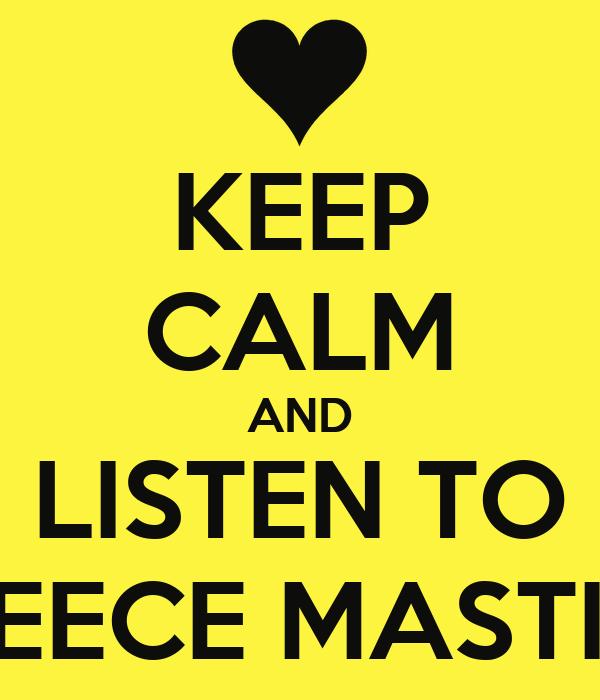 KEEP CALM AND LISTEN TO REECE MASTIN