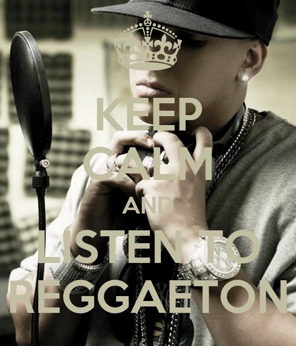 KEEP CALM AND LISTEN TO REGGAETON