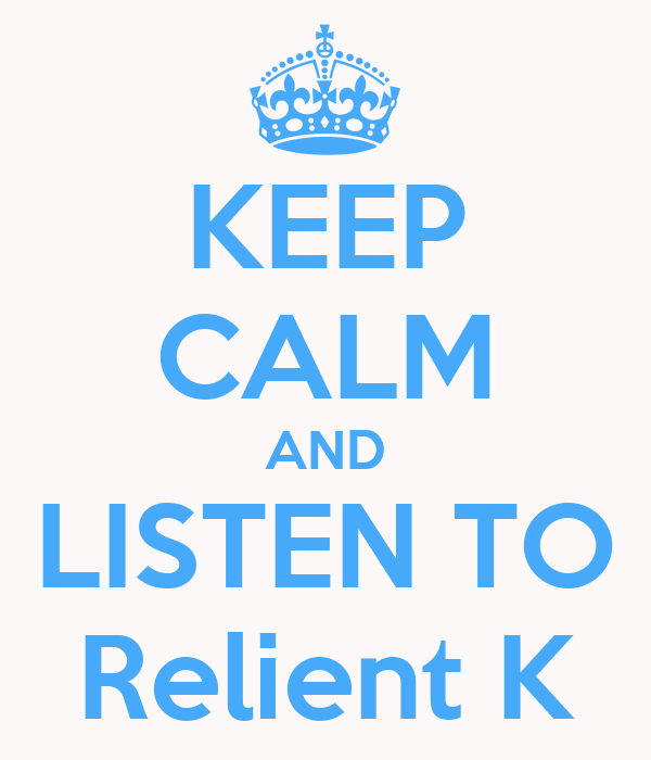 KEEP CALM AND LISTEN TO Relient K