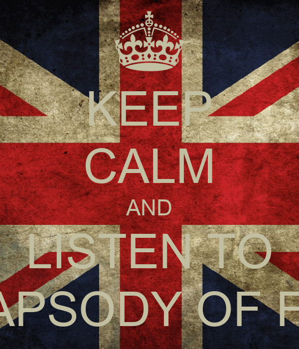 KEEP CALM AND LISTEN TO RHAPSODY OF FIRE