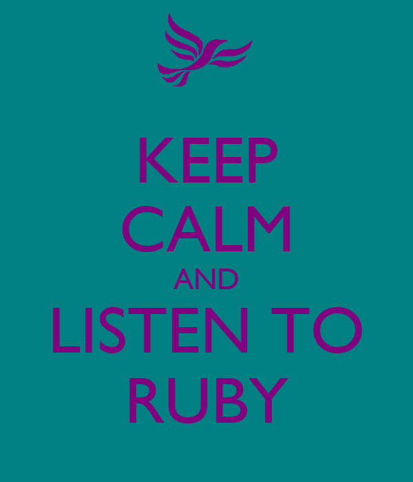 KEEP CALM AND LISTEN TO RUBY